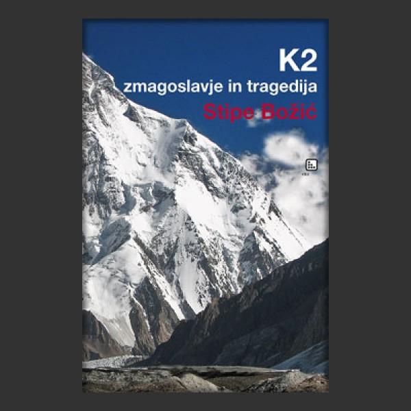 K2 – zmagoslavje in tragedija
