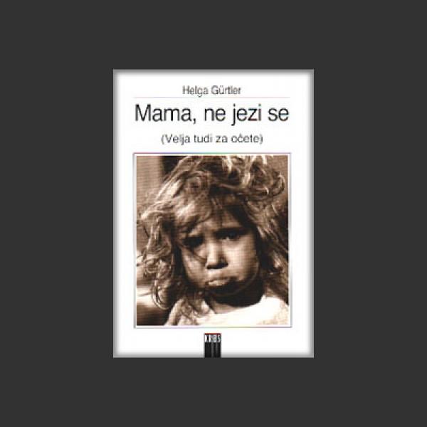 Mama, ne jezi se