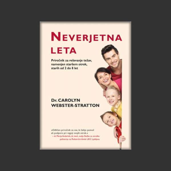 Neverjetna leta: Priročnik za reševanje težav, namenjen staršem otrok, starih od 2 do 8 let