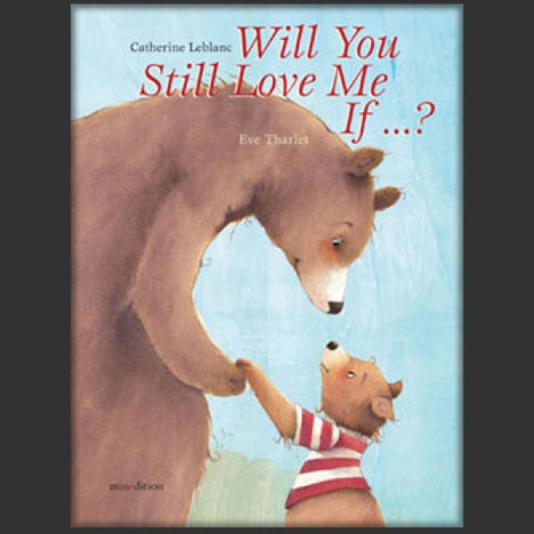 Will You Still Love Me If ...